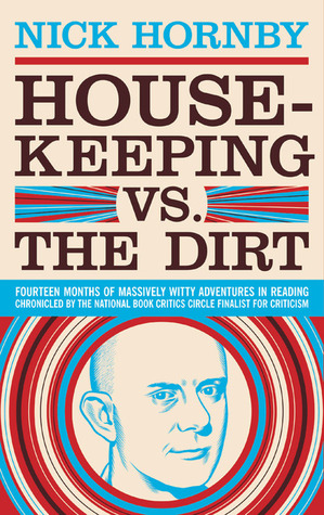 Housekeeping vs. the Dirt by Jess Walter, Nick Hornby, Joshua Ferris, Jennie Erdal, Sarah Vowell