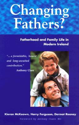 Changing Fathers? by Dermot Rooney, Kieran McKeown, Harry Ferguson
