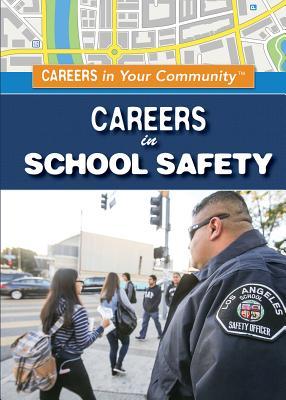 Careers in School Safety by Keith J. Olexa