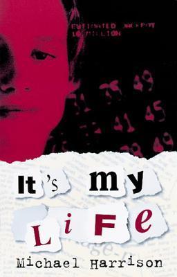 It's My Life by Michael Harrison