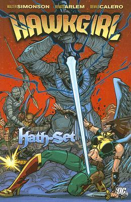 Hawkgirl: Hath-Set by Dennis Carlero, Renato Arlem, Alex Bleyaert, Walter Simonson, Dave McCaig, Rob Leigh