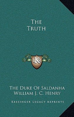 The Truth by The Duke of Saldanha