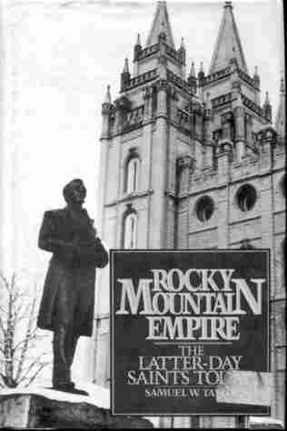 Rocky Mountain Empire: The Latter Day Saints Today by Samuel W. Taylor