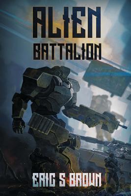 Alien Battalion by Eric S. Brown