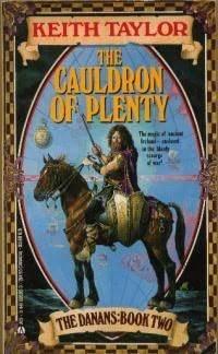 The Cauldron of Plenty by Keith John Taylor