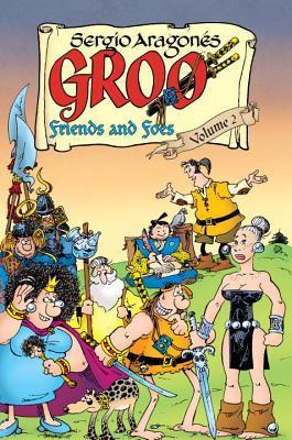 Groo: Friends and Foes Volume 2 by Mark Evanier, Sergio Aragonés