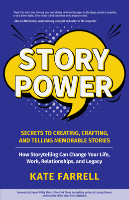 Story Power: Secrets to Creating, Crafting, and Telling Memorable Stories (Communication, Presentations, Relationships, How to Infl by Kate Farrell