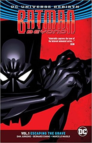 Batman Beyond, Volume 1: Escaping the Grave by Dan Jurgens, Travis Lanham, Marcelo Maiolo, Bernard Chang