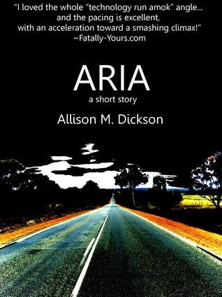 Aria by Allison M. Dickson