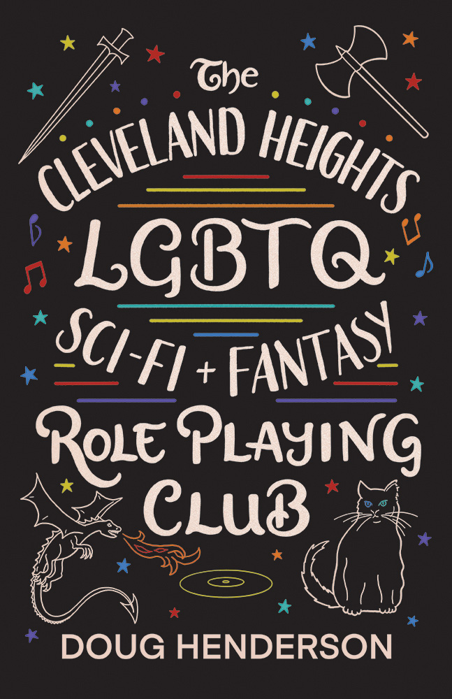 The Cleveland Heights LGBTQ Sci-Fi and Fantasy Role Playing Club by Doug Henderson