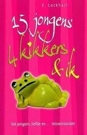 15 Jongens, 4 kikkers & ik: 15 jongens, 11 psychiaterbezoeken, 4 keramische kikkers en ik, Ruby Oliver by E. Lockhart