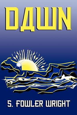 Dawn: A Novel of Global Warming by S. Fowler Wright