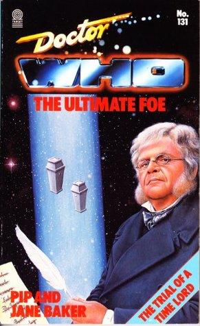 Doctor Who: The Ultimate Foe by Jane Baker, Pip Baker
