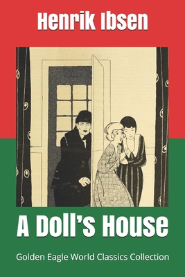 A Doll's House (Golden Eagle World Classics Collection) by Henrik Ibsen