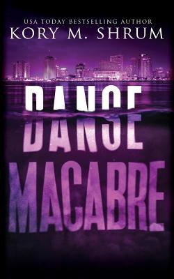 Danse Macabre: A Lou Thorne Thriller by Kory M. Shrum