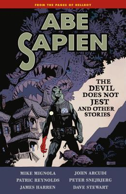 Abe Sapien, Vol. 2: The Devil Does Not Jest and Other Stories by Mike Mignola, Patric Reynolds, Peter Snejbjerg, John Arcudi, James Harren
