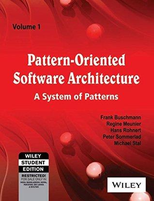 Pattern-Oriented Software Architecture: A System of Patterns - Vol. 1 by Peter Sommerlad, Hans Rohnert, Regine Meunier, Frank Buschmann, Michael Stal