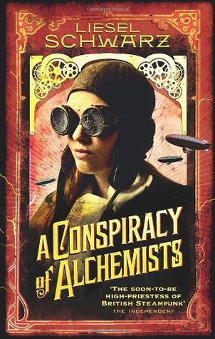 A Conspiracy of Alchemists: Chronicles of Light and Shadow by Liesel Schwarz