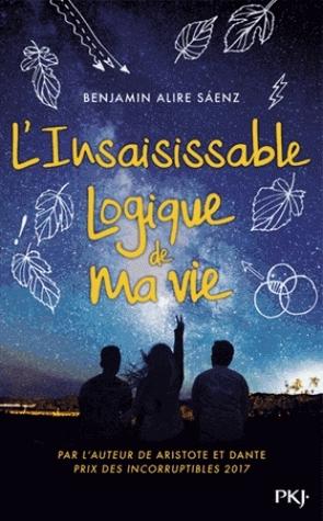 L'insaisissable logique de ma vie by Benjamin Alire Sáenz