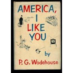 America, I Like You by P.G. Wodehouse