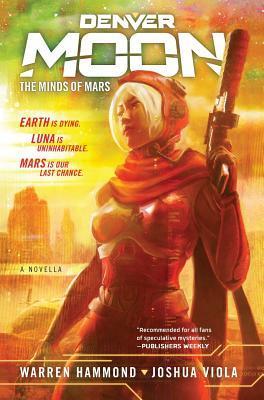 Denver Moon: The Minds of Mars (Book One) by Joshua Viola, Warren Hammond