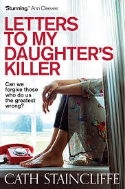 Letters to My Daughter's Killer by Cath Staincliffe