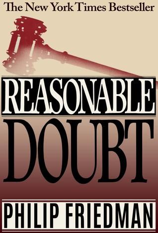 Reasonable Doubt by Phillip Friedman