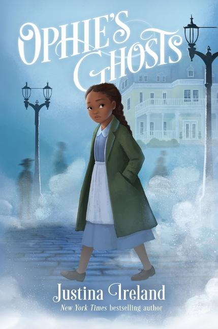 Ophie's Ghosts by Justina Ireland