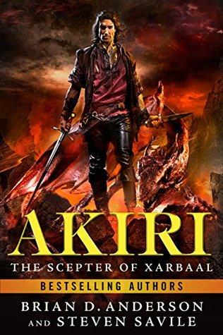 Akiri: The Scepter of Xarbaal by Brian D. Anderson, Steven Savile