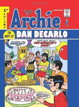 Archie: The Best of Dan DeCarlo, Vol. 1 by Various, Sy Reit, Dan DeCarlo