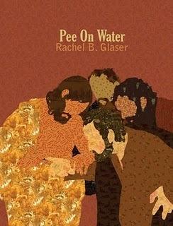 Pee on Water by Rachel B. Glaser