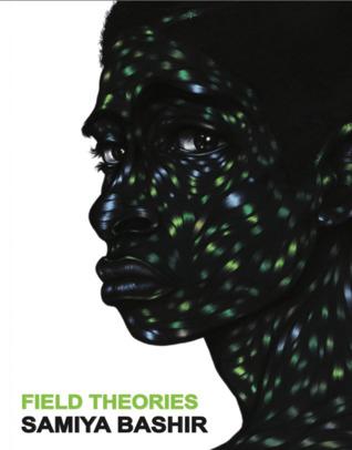 Field Theories by Samiya Bashir
