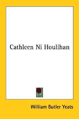 Cathleen ni Houlihan by W.B. Yeats