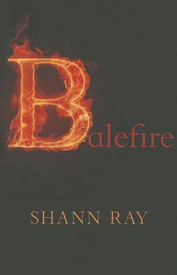 Balefire by Shann Ray