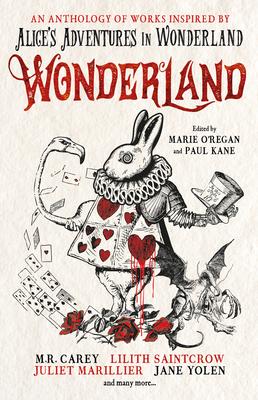 Wonderland: An Anthology by Marie O'Regan, Paul Kane, Angela Slatter