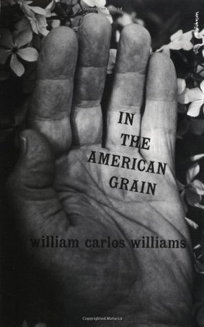 In the American Grain by Horace Gregory, William Carlos Williams