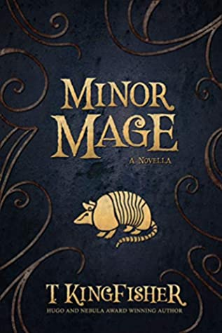 Minor Mage by T. Kingfisher
