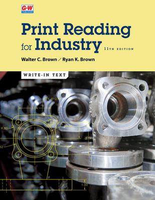Print Reading for Industry by Ryan K. Brown, Walter C. Brown
