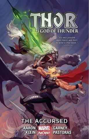 Thor: God of Thunder, Volume 3: The Accursed by Ron Garney, Das Pastoras, Nic Klein, Jason Aaron, Emanuela Lupacchino, Esad Ribić