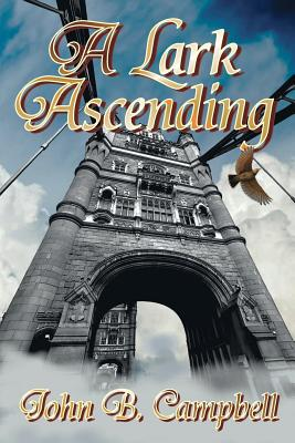 A Lark Ascending by John B. Campbell