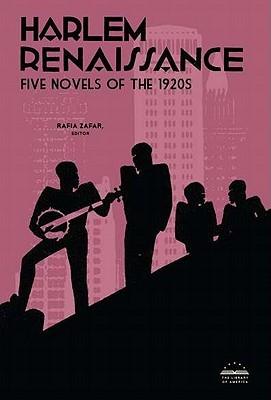Harlem Renaissance: Five Novels of the 1920s: Cane / Home to Harlem / Quicksand / Plum Bun / The Blacker the Berry by Nella Larsen, Rafia Zafar, Claude McKay, Jessie Redmon Fauset, Wallace Thurman, Jean Toomer