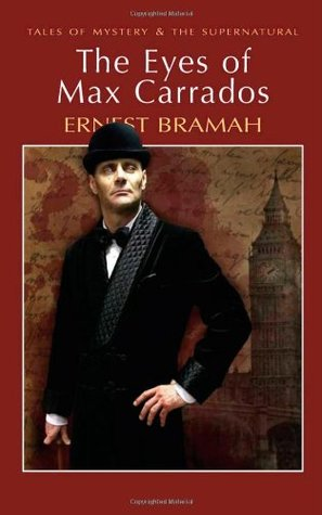 The Eyes of Max Carrados by David Stuart Davies, Ernest Bramah