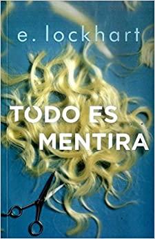 TODO ES MENTIRA by E. Lockhart