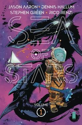 Sea of Stars, Vol. 1: Lost in the Wild by Jason Aaron, Stephen Green, Dennis Hallum, Rico Renzi