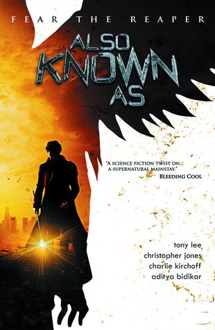 Also Known As by Aditya Bidikar, Christopher Jones, Charlie Kirchoff, Tony Lee