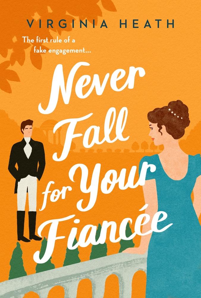 Never Fall for Your Fiancée by Virginia Heath