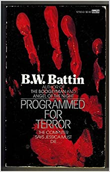Programmed for Terror by B.W. Battin