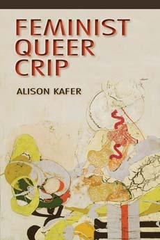 Feminist, Queer, Crip by Alison Kafer