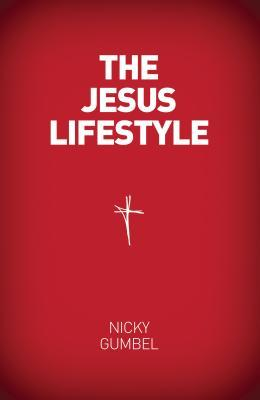 The Jesus Lifestyle by Nicky Gumbel