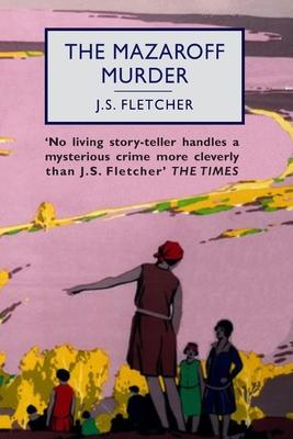 The Mazaroff Murder by J. S. Fletcher